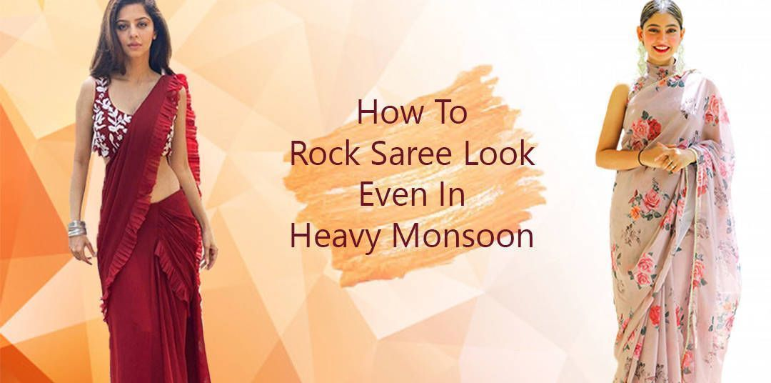 saree to wear in monsoon